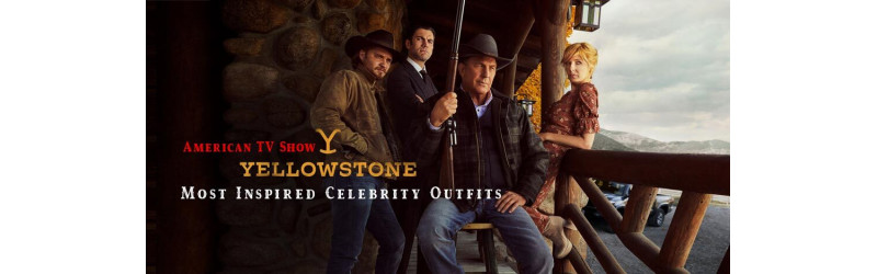 American TV Show: Yellowstone Most Inspired Celebrity Outfits