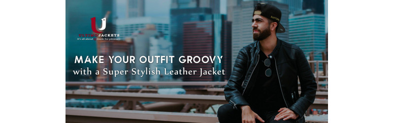 Make Your Outfit Groovy with a Super Stylish Leather Jacket