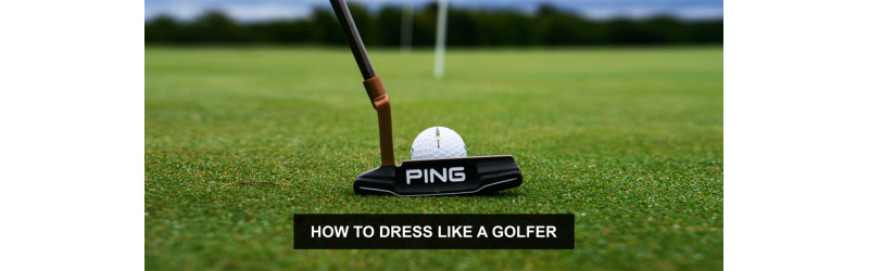 How to Dress Like a Golfer: Best Brands to Wear